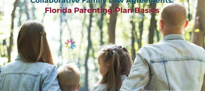 Collaborative Family Law Agreements: Parenting Plan Basics