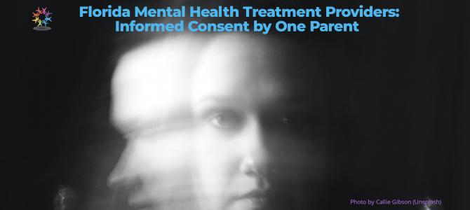 Florida Mental Health Providers & Informed Consent