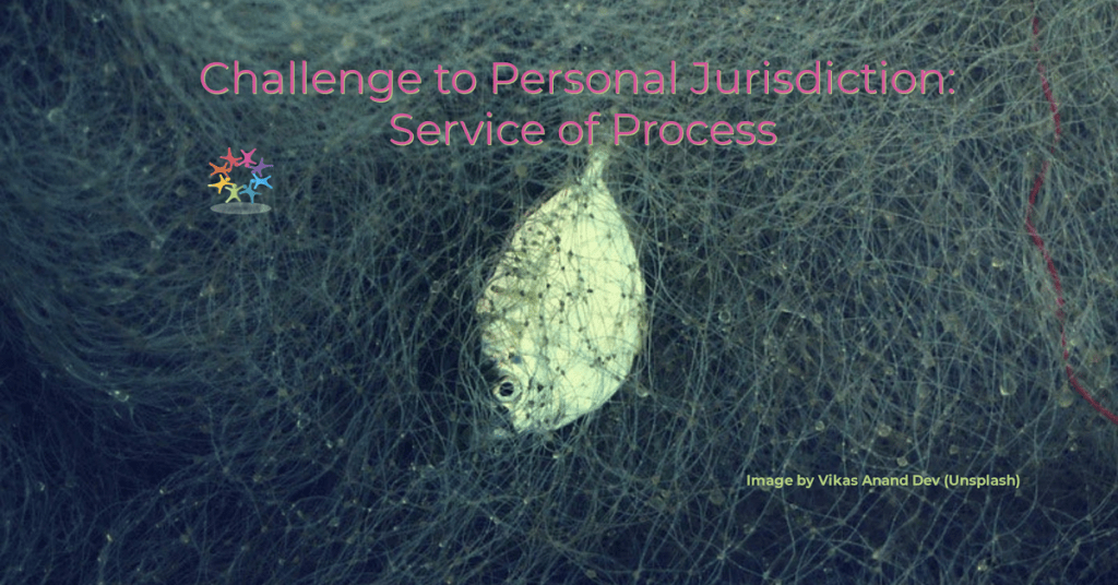 Challenge to Personal Jurisdiction Service of Process. Fish caught in green fishing net. Photo by Vikas Anand Dev (Unsplash)