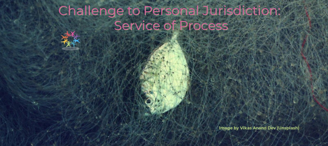 Challenge to Personal Jurisdiction: Service of Process
