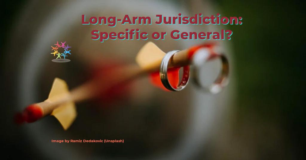Long Arm Jurisdiction Specific or General. Dart through two rinks. Image by Ramiz Dedakovic (Unsplash)