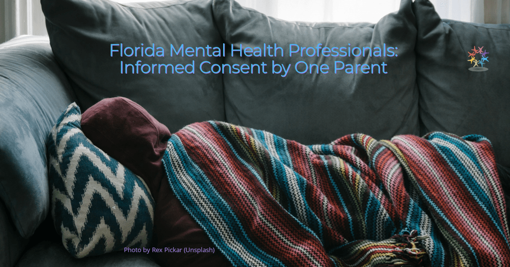 Person on green couch with red hoodie and multicolored blanket. Text reads Informed Consent by One Parent - Florida Mental Health Professionals
